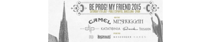 Festival : Be Prog! My Friend 2015